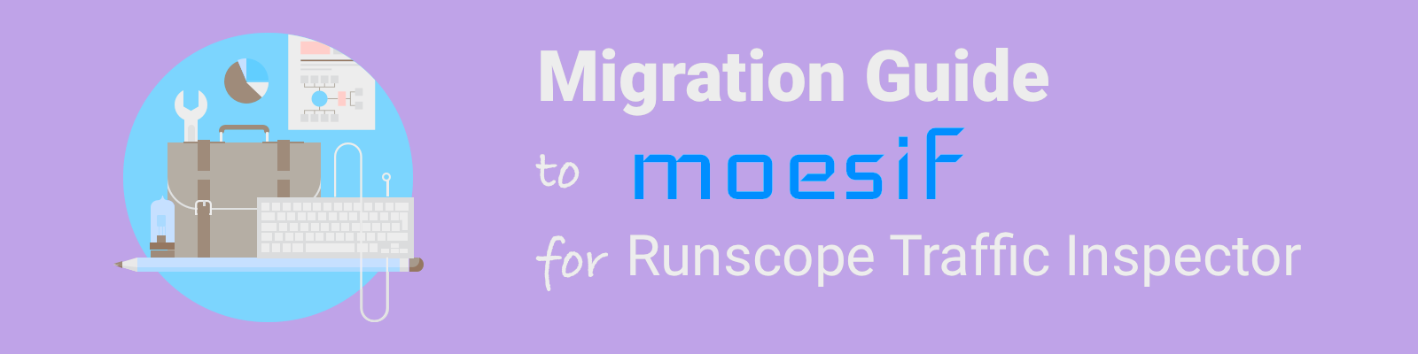 Migration guide to Moesif for Runscope Traffic Inspector